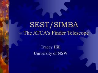 SEST/SIMBA –  The ATCA's Finder Telescope