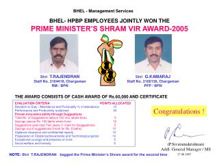 BHEL- HPBP EMPLOYEES JOINTLY WON THE PRIME MINISTER'S SHRAM VIR AWARD-2005
