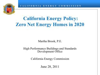 California Energy Policy: Zero Net Energy Homes in 2020