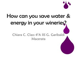 How can you save water & energy in your wineries?