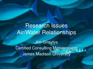 Research Issues Air/Water Relationships