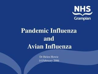 Pandemic Influenza and  Avian Influenza