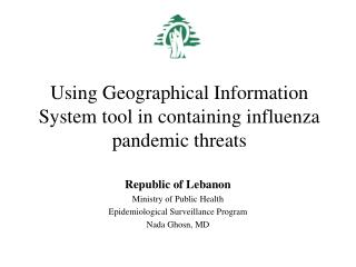 Using Geographical Information System tool in containing influenza pandemic threats