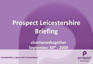 Prospect Leicestershire Briefing