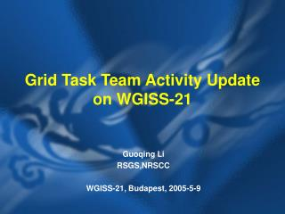 Grid Task Team Activity Update on WGISS-21