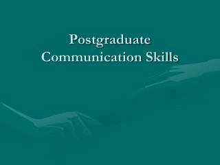 Postgraduate Communication Skills