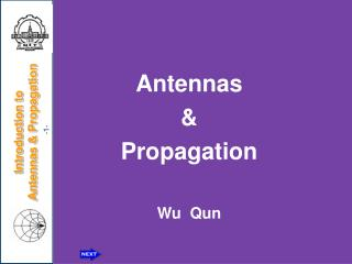 Antennas & Propagation Wu  Qun