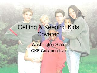 Getting & Keeping Kids Covered