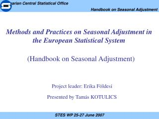 Methods and Practices on Seasonal Adjustment in the European Statistical System