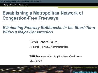 Patrick DeCorla-Souza Federal Highway Administration TRB Transportation Applications Conference