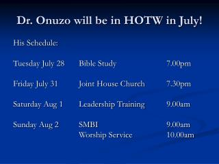 Dr. Onuzo will be in HOTW in July!