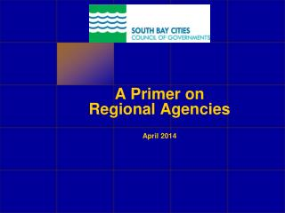 A Primer on Regional Agencies April 2014