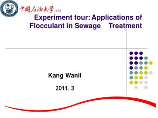 Experiment four: Applications of Flocculant in Sewage    Treatment