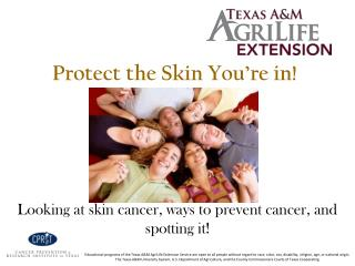 Protect the Skin You're in!