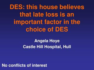 DES: this house believes that late loss is an important factor in the choice of DES