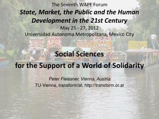 Social Sciences  for the Support of a World of Solidarity Peter Fleissner, Vienna, Austria