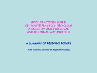 GOOD PRACTICES GUIDE ON WASTE PLASTICS RECYCLING A GUIDE BY AND FOR LOCAL AND REGIONAL AUTHORITIES