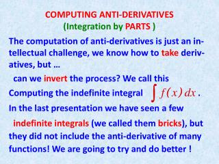 COMPUTING ANTI-DERIVATIVES (Integration by  PARTS  )