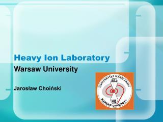 Heavy Ion Laboratory
