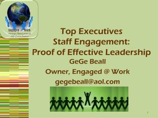 Top Executives Staff Engagement: Proof of Effective Leadership