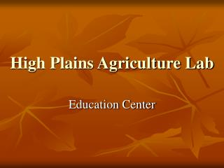 High Plains Agriculture Lab