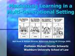 Maximizing Learning in a Multi-Generational Setting