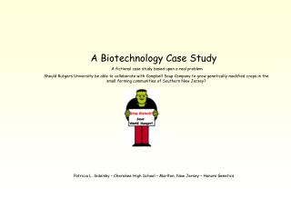 A Biotechnology Case Study   A fictional case study based upon a real problem