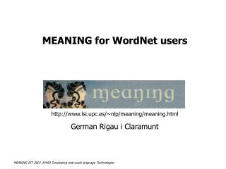 MEANING for WordNet users  lsi.upc.es/ ~ nlp/meaning/meaning.html