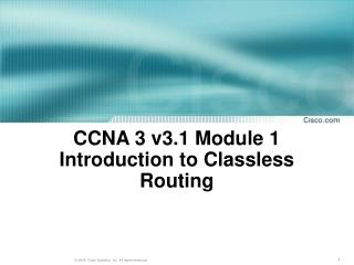 CCNA 3 v3.1 Module 1  Introduction to Classless Routing