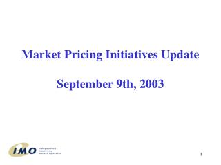 Market Pricing Initiatives Update September 9th, 2003