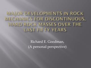 Major developments in rock mechanics for discontinuous, hard rock masses over the last fifty years