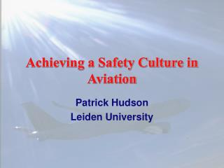 Achieving a Safety Culture in Aviation