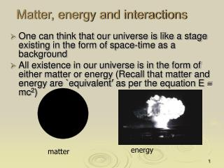 Matter, energy and interactions