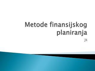 Metode finansijskog planiranja