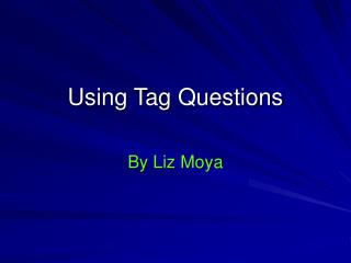 Using Tag Questions