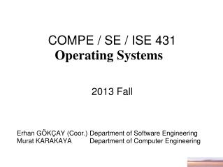 COMPE  / SE / ISE 431  Operating Systems   201 3 Fall
