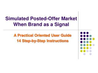 Simulated Posted-Offer Market When Brand as a Signal