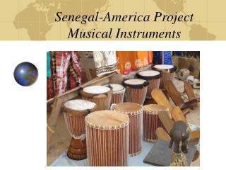 Senegal-America Project Musical Instruments