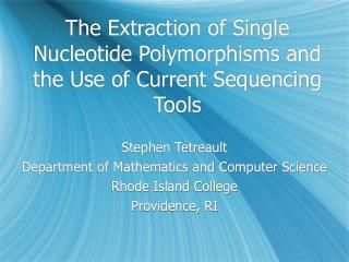 The Extraction of Single Nucleotide Polymorphisms and the Use of Current Sequencing Tools