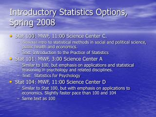 Introductory Statistics Options, Spring 2008