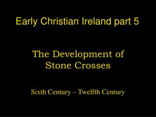 Early Christian Ireland part 5