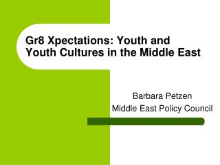 Gr8 Xpectations: Youth and  Youth Cultures in the Middle East