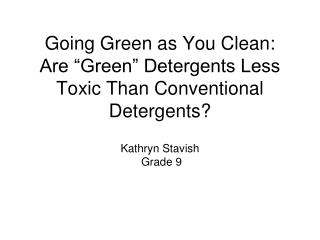 "Going Green as You Clean: Are ""Green"" Detergents Less Toxic Than Conventional Detergents?"