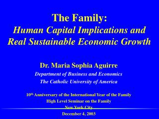 The Family: Human Capital Implications and Real Sustainable Economic Growth