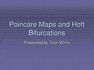 Poincare Maps and Hoft Bifurcations