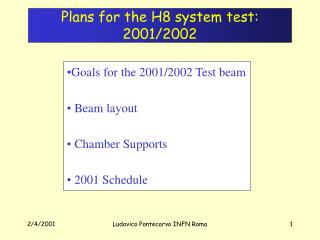 Plans for the H8 system test: 2001/2002