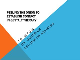 PEELING  THE  ONION TO  ESTABLISH CONTACT  IN  GESTALT THERAPY