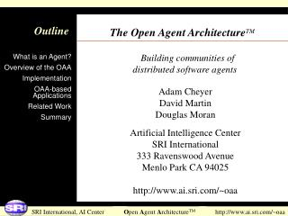 The Open Agent Architecture TM