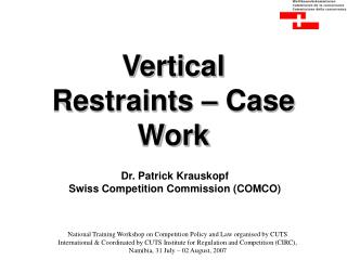 Vertical  Restraints – Case Work