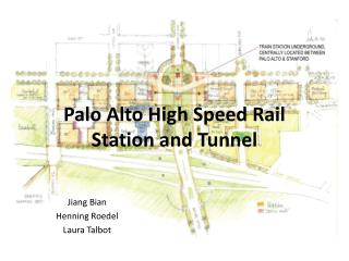Palo Alto High Speed Rail Station and Tunnel